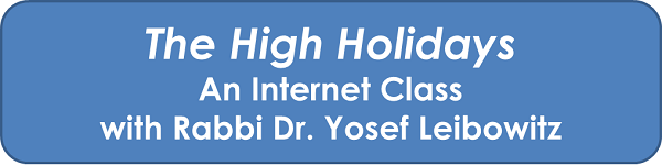 The High Holidays: An Internet Class with Rabbi Dr. Yosef Leibowitz